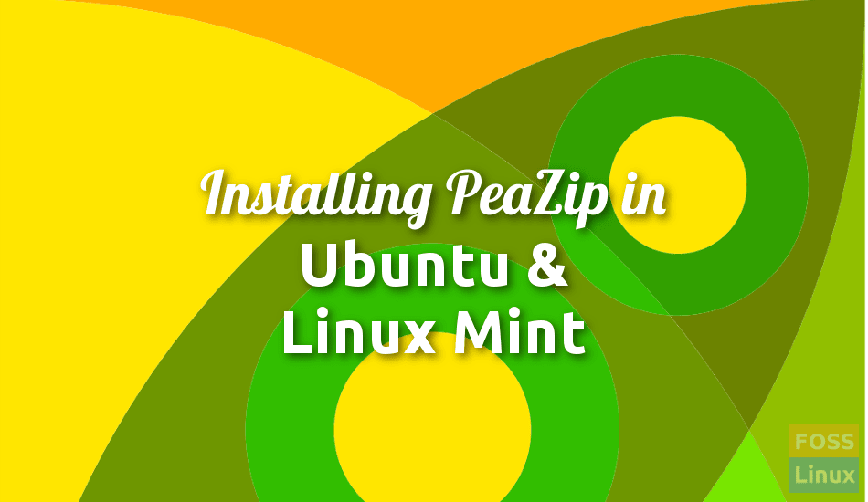 Installing PeaZip archiver for Ubuntu and Linux Mint - FOSS Linux