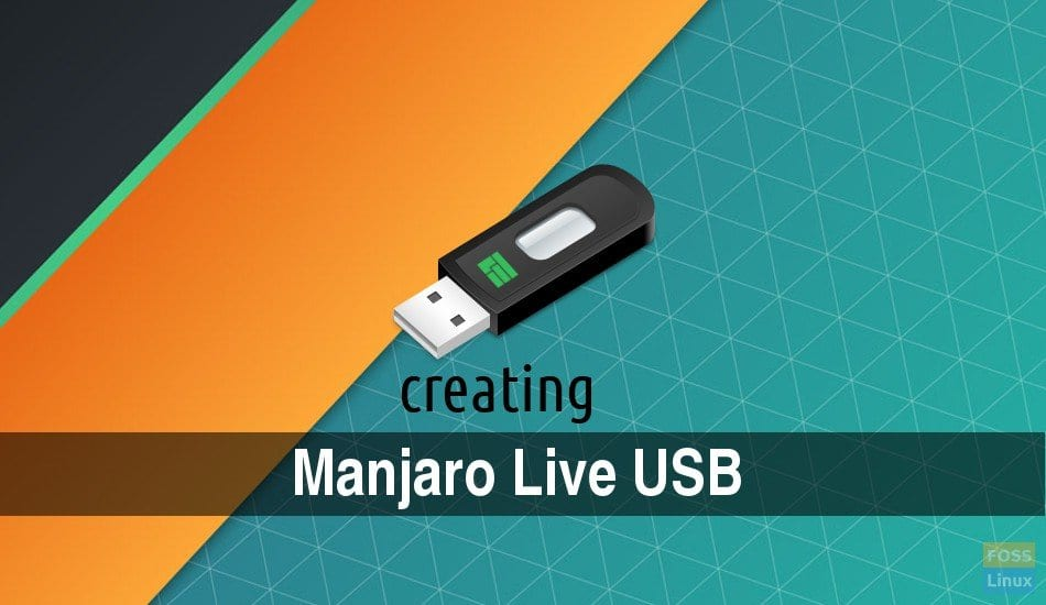 How to create Manjaro Linux Live USB drive in Windows PC