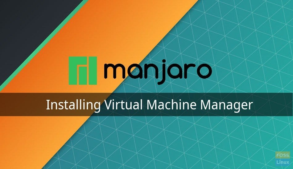How to install Virtual Machine Manager (KVM) in Manjaro and