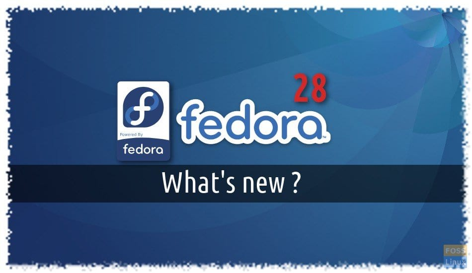 Fedora 28 new features