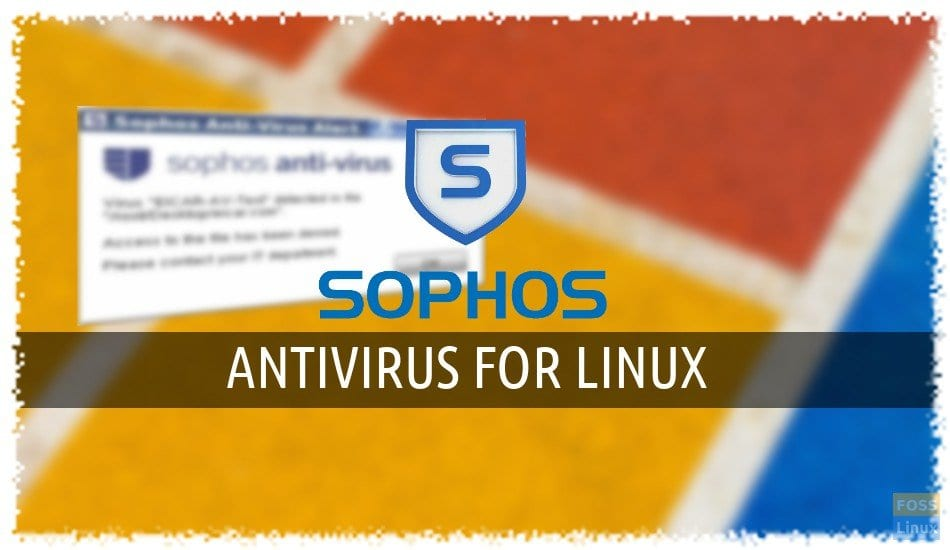 How to install Sophos Antivirus for Linux in Ubuntu - FOSS Linux