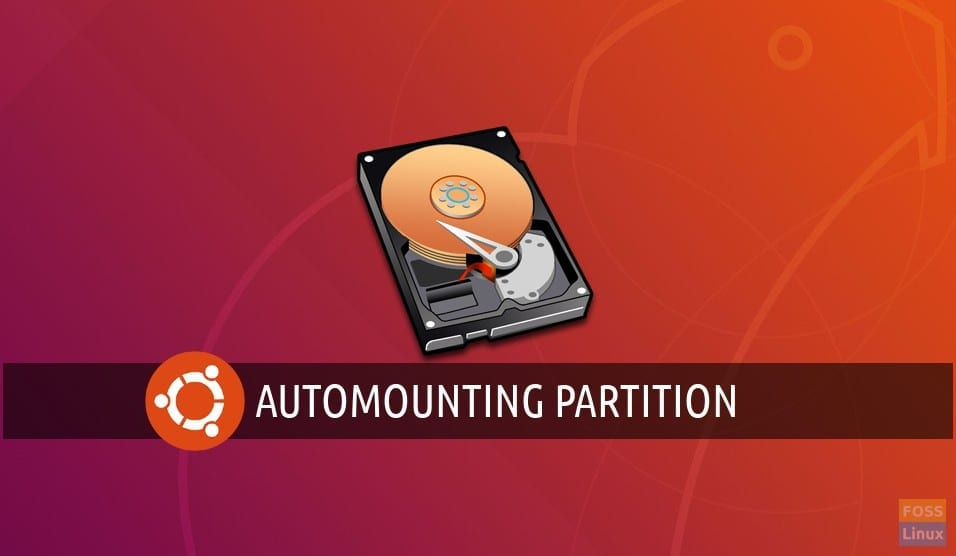 How to automount hard disks on boot in Ubuntu - FOSS Linux