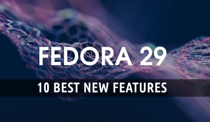 fedora 29 new features