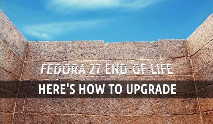 Fedora 27 end of life