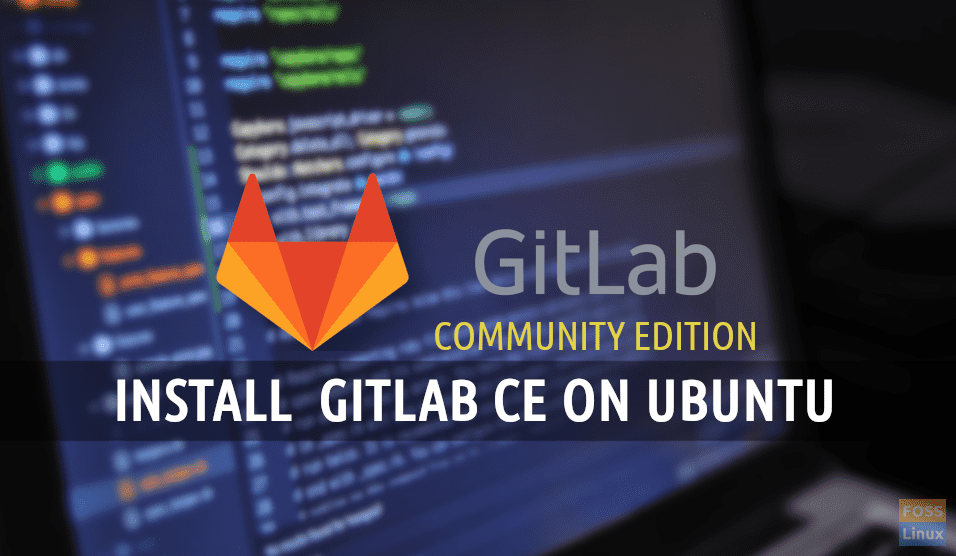 How to install and configure GitLab CE on Ubuntu 18 04 LTS