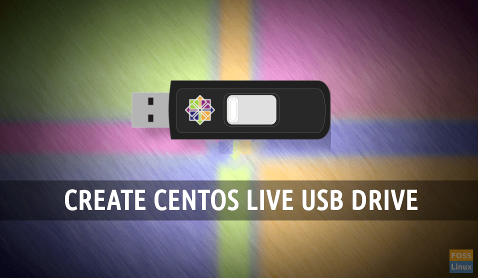 How to create a bootable CentOS Live USB drive on Windows