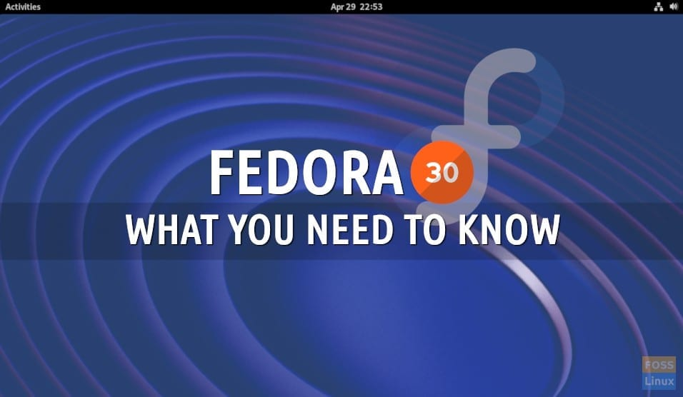 Fedora 30 released, here is everything you need to know