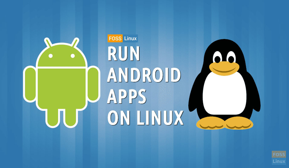 How to install and run Android Apps on Ubuntu using Anbox
