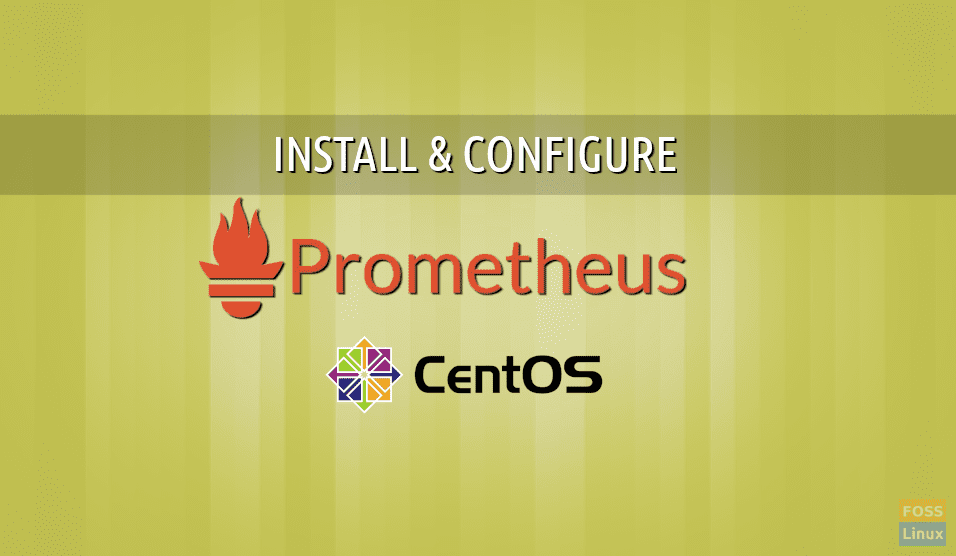 How to install and configure Prometheus on CentOS 7