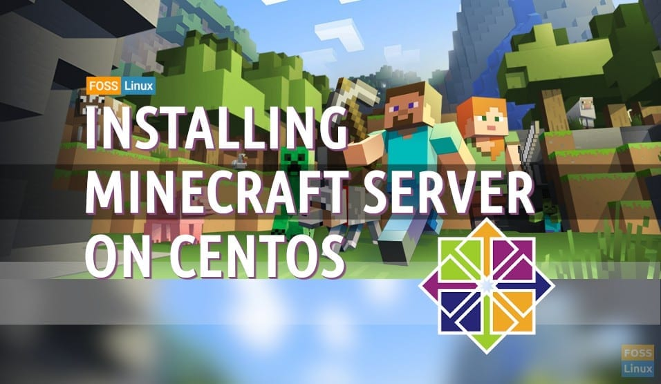 How to install Minecraft Server on CentOS - FOSS Linux