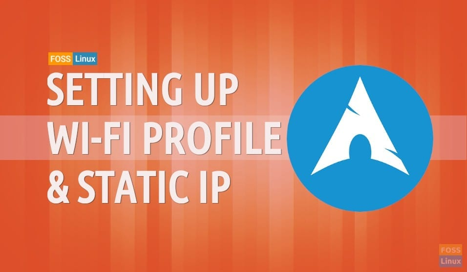 How to setup Wi-Fi profile and static IP on Arch Linux