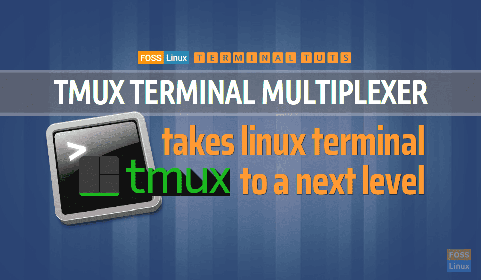 Tmux takes your Linux terminal to a whole new level - FOSS Linux